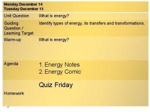 Monday December 14 Tuesday December 15 Unit Question