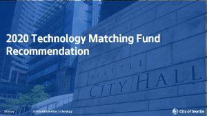2020 Technology Matching Fund Recommendation 2019 2019 July