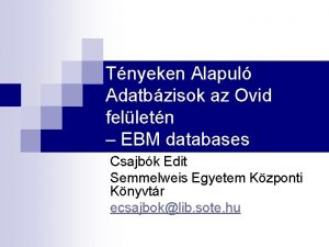 Tnyeken Alapul Adatbzisok az Ovid felletn EBM databases