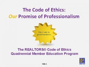 The Code of Ethics Our Promise of Professionalism