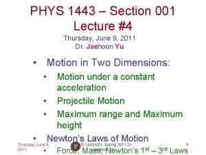 PHYS 1443 Section 001 Lecture 4 Thursday June