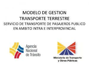 MODELO DE GESTION TRANSPORTE TERRESTRE SERVICIO DE TRANSPORTE