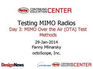 Testing MIMO Radios Day 3 MIMO Over the