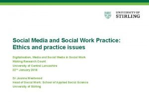 Social Media and Social Work Practice Ethics and