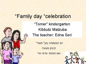 Family day celebration Tomer kindergarten Kibbutz Matzuba The