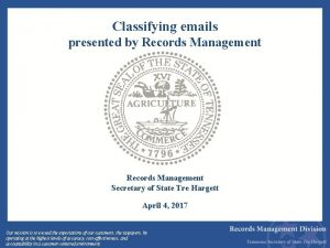 Classifying emails presented by Records Management Secretary of