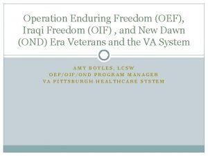 Operation Enduring Freedom OEF Iraqi Freedom OIF and