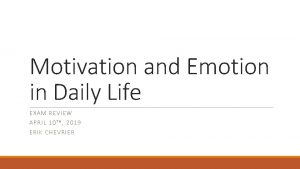 Motivation and Emotion in Daily Life EXAM REVIE