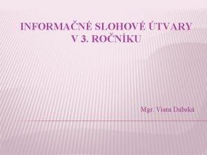INFORMAN SLOHOV TVARY V 3 RONKU Mgr Viera