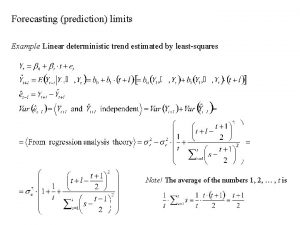 Forecasting prediction limits Example Linear deterministic trend estimated