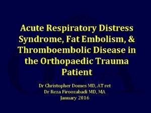 Acute Respiratory Distress Syndrome Fat Embolism Thromboembolic Disease