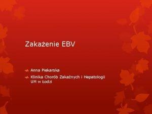 Zakaenie EBV Anna Piekarska Klinika Chorb Zakanych i