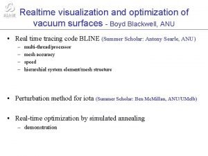 Realtime visualization and optimization of vacuum surfaces Boyd