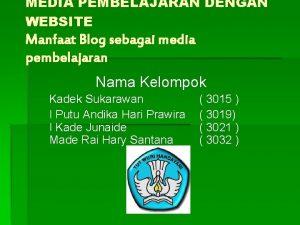 MEDIA PEMBELAJARAN DENGAN WEBSITE Manfaat Blog sebagai media