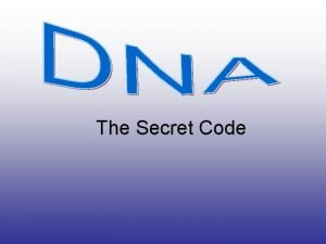 The Secret Code Genes Genes are known to