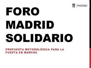 FORO MADRID SOLIDARIO PROPUESTA METODOLGICA PARA LA PUESTA