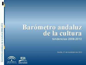 barmetro andaluz de la cultura 2008 2012 Barmetro