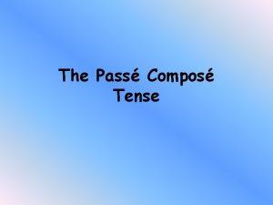 The Pass Compos Tense Starter relie Je me