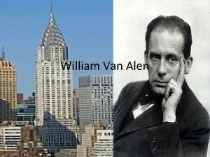 William Van Alen History William Van Alen was