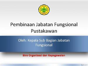 Pembinaan Jabatan Fungsional Pustakawan Oleh Kepala Sub Bagian