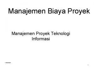 Manajemen Biaya Proyek Manajemen Proyek Teknologi Informasi 1152020