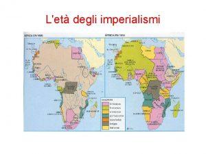 Let degli imperialismi Il mondo alla vigilia della