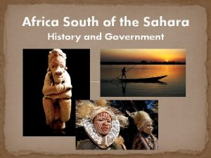 Africa South of the Sahara History and Government