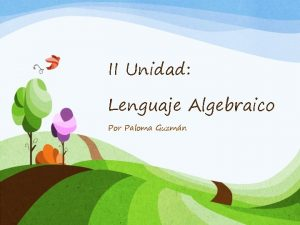 II Unidad Lenguaje Algebraico Por Paloma Guzmn Trmino