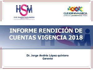 INFORME RENDICIN DE CUENTAS VIGENCIA 2018 Dr Jorge