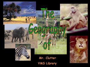 Mr Clutter VMS Library A Satellite View Africas