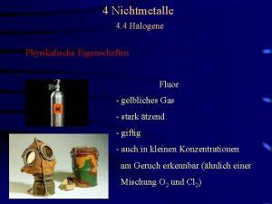 4 Nichtmetalle 4 4 Halogene Physikalische Eigenschaften Fluor