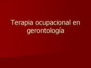 Terapia ocupacional en gerontologa Definicin de terapia ocupacional