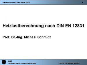 Heizlastberechnung nach DIN EN 12831 1 Heizlastberechnung nach