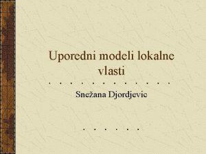 Uporedni modeli lokalne vlasti Sneana Djordjevic EVROPA Unutranje
