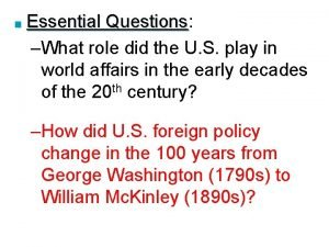 Essential Questions Questions What role did the U