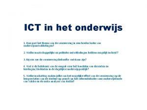 ICT in het onderwijs 1 Hoe past het