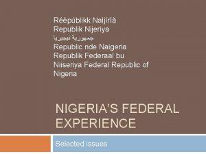 Rpblikk Najr Republik Nijeriya Republic nde Naigeria Republik