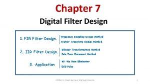 Chapter 7 Digital Filter Design 1 FIR Filter