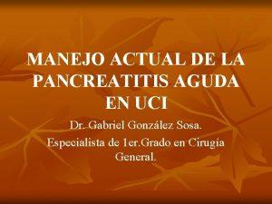 MANEJO ACTUAL DE LA PANCREATITIS AGUDA EN UCI