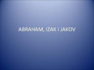 ABRAHAM IZAK I JAKOV ABRAHAM PRAOTAC VJERE Abrama