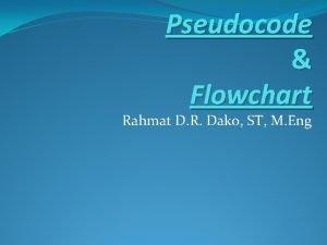Pseudocode Flowchart Rahmat D R Dako ST M
