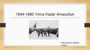 1944 1990 Ylna Kadar Arnavutluk Hazrlayan Hakan mer
