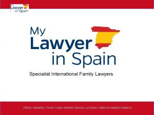 Specialist International Family Lawyers Offices Marbella Torrox Costa