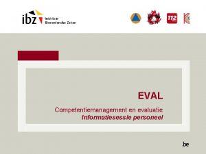 EVAL Competentiemanagement en evaluatie Informatiesessie personeel De weg