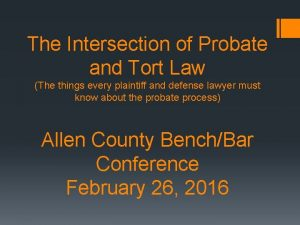 The Intersection of Probate and Tort Law The