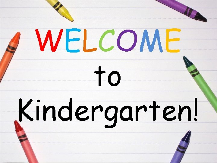 WELCOME to Kindergarten Arrival Dismissal Arrival times The