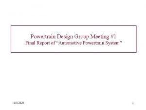 Powertrain Design Group Meeting 1 Final Report of