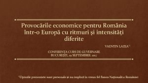 Provocrile economice pentru Romnia ntro Europ cu ritmuri