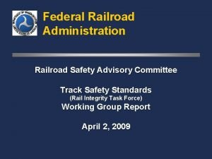 Federal Railroad Administration Railroad Safety Advisory Committee Track