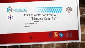 ESCUELA PREPARATORIA Manuela Cata o Clave 1127 EQUIPO